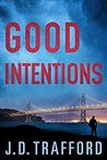 Good Intentions by J.D. Trafford