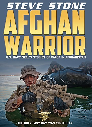 Afghan Warrior: U.S. Navy SEAL's in Afghanistan: The only easy day was yesterday: Seal Team Six