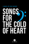 Songs for the Cold of Heart by Éric Dupont
