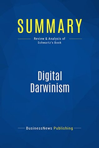 Summary: Digital Darwinism: Review and Analysis of Schwartz's Book