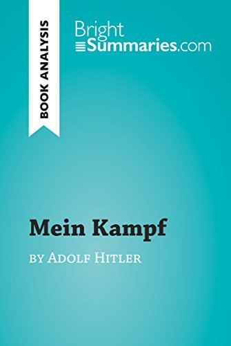 Mein Kampf by Adolf Hitler (Book Analysis): Detailed Summary, Analysis and Reading Guide (BrightSummaries.com)