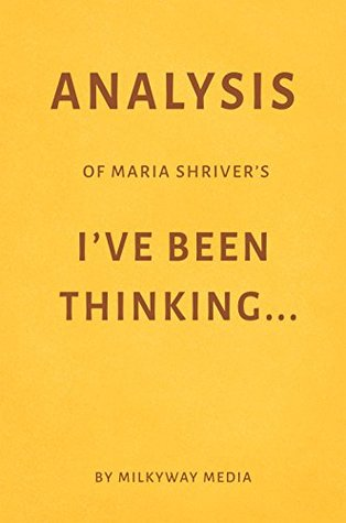 Analysis of Maria Shriver's I've Been Thinking… by Milkyway Media