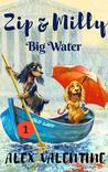 Zip & Milly: Big Water EPISODE 1