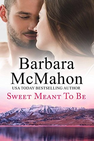 Sweet Meant To Be by Barbara McMahon