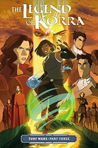 The Legend Of Korra Turf Wars Part Three By Michael Dante Dimartino