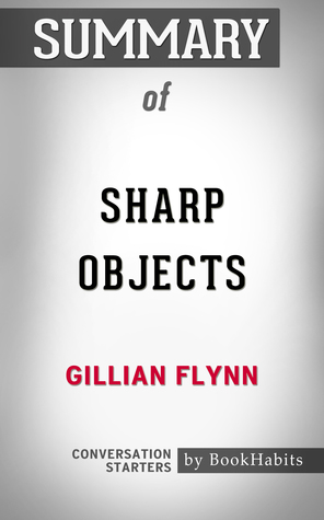 Summary of Sharp Objects by Gillian Flynn | Conversation Starters