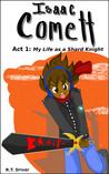 Isaac Comett: My Life as a Shard Knight