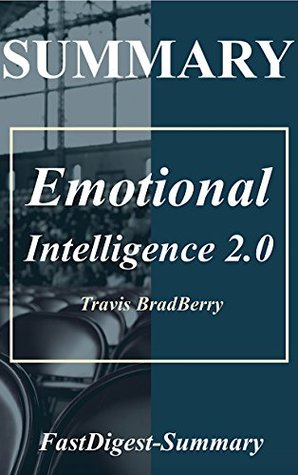 Summary | Emotional Intelligence 2.0 (Emotional Intelligence 2.0: A Full Book Summary - Book, Paperback, Hardcover, Audiobook, Audible 1)