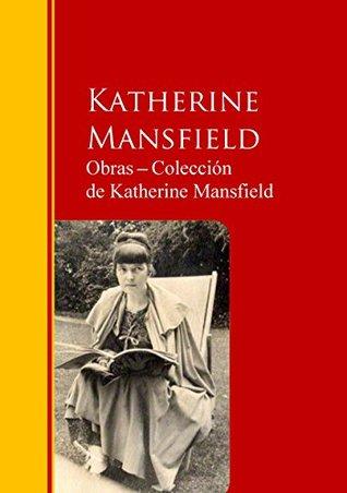 Obras ─ Colección de Katherine Mansfield: Biblioteca de Grandes Escritores