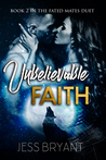 Unbelievable Faith (Book 2 in the Fated Mates Duet)