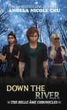 Down The River (Belle Âme Chronicles, #1)