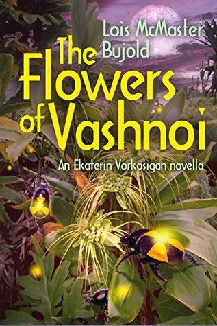 The Flowers of Vashnoi                  (Vorkosigan Saga (Chronological) #14.1)