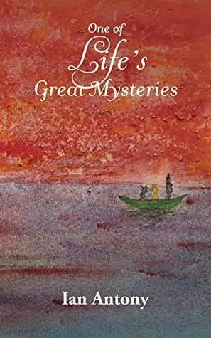 One of Life's Great Mysteries (The Newearth Trilogy Book 2)