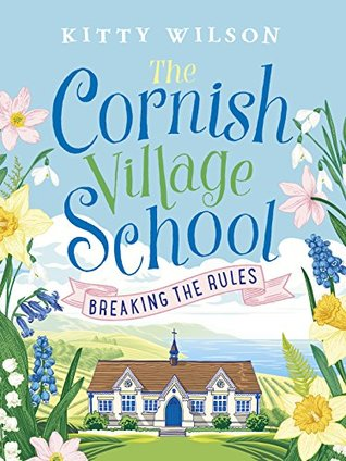Breaking the Rules (The Cornish Village School #1)