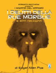 Roberto Recchioni presenta: I delitti della Rue Morgue e altri racconti