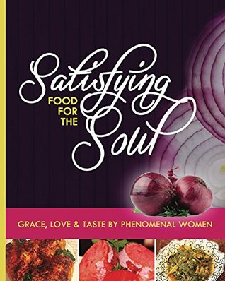Satisfying Food For The Soul: GRACE, LOVE & TASTE BY PHENOMENAL WOMEN