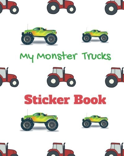 "My Monster Trucks Sticker Book: Collect All My Love Stickers, Large Size 8"" x 10"", 60 pages (Volume 2)"
