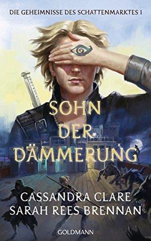 Sohn der Dämmerung by Cassandra Clare