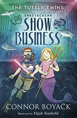 The Tuttle Twins and their Spectacular Show Business (Tuttle Twins, #8)
