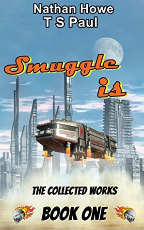 Smuggle is: From the Athena Lee Universe (The Collected Works Book 1)