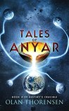 Tales of Anyar (Destiny's Crucible, #5)