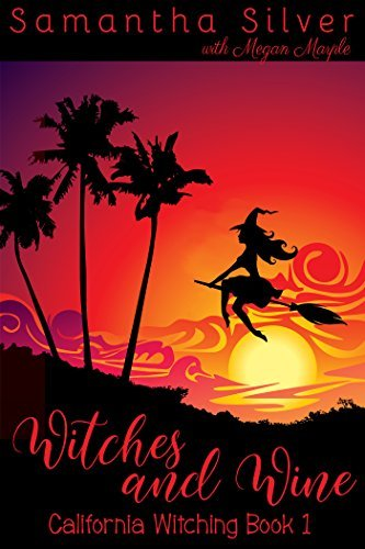 Witches and Wine (California Witching Book 1)