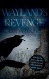 Wayland's Revenge