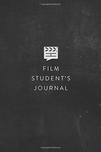 A Film Student's Journal: The Best Notebook for Movie Buffs