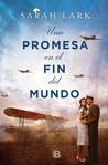 Una Promesa En El Fin del Mundo by Sarah Lark