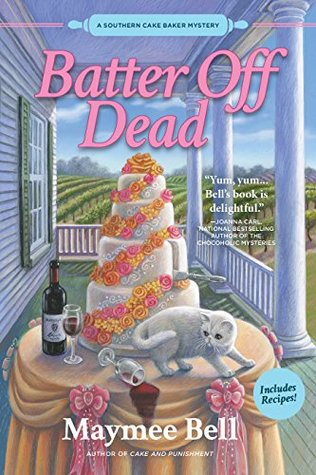 Batter Off Dead (A Southern Cake Baker Mystery, #2)