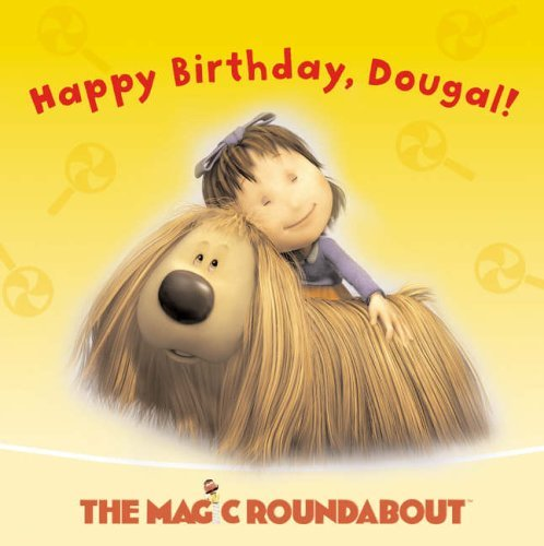The Magic Roundabout – Happy Birthday, Dougal: Picture Storybook