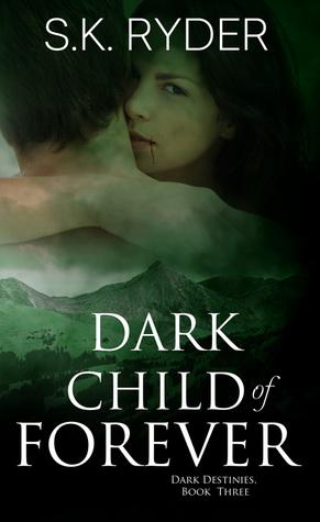 Dark Child of Forever (Dark Destinies #3)