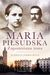 Maria Piłsudska. Zapomniana żona by Elżbieta Jodko-Kula
