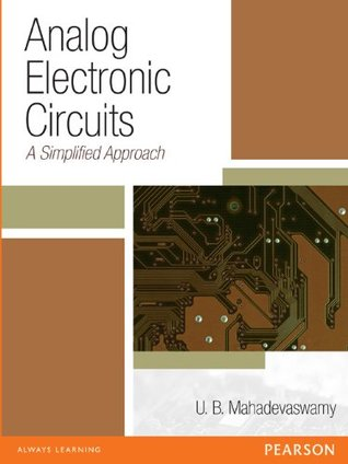 Analog Electronic Circuits : A Simplified Approach
