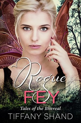 Rogue Fey (Tales of the Ithereal #3)