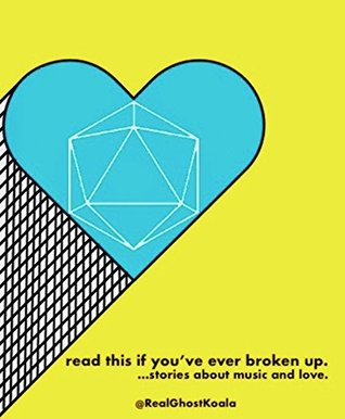 read this if you've ever broken up.: …stories about music and love.