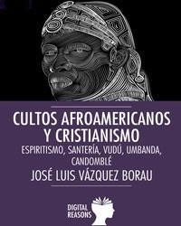Cultos afroamericanos y cristianismo.