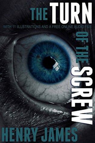 The Turn of the Screw: With 11 Illustrations and a Free Online Audio File.