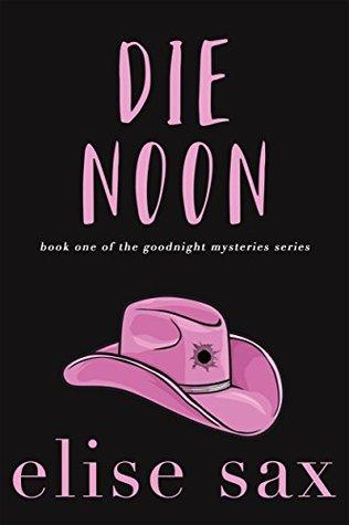 Die Noon (Goodnight Mysteries, #1)