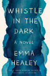 Whistle in the Dark by Emma Healey