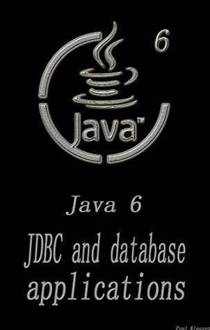 Java 6: JDBC and database applications Software Development Beginner's guide to programming The sixth edition