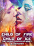 Child of Fire, Child of Ice...
