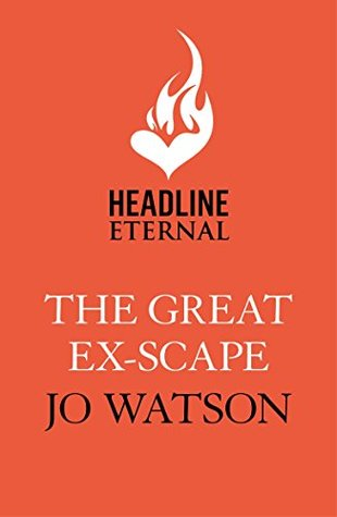 The Great Ex-Scape: The riotous new romantic comedy from the author of Love to Hate You