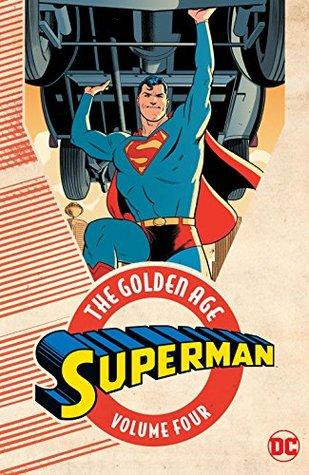 Superman: The Golden Age Vol. 4 (Action Comics (1938-2011))