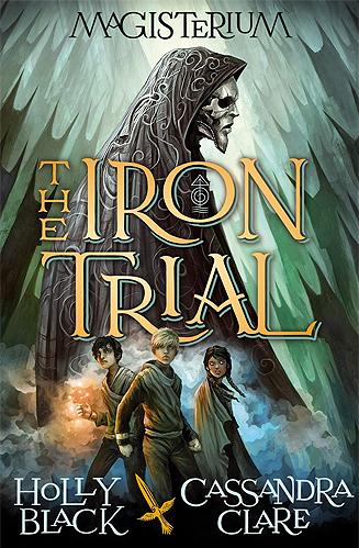 The Iron Trial (Magisterium, #1)