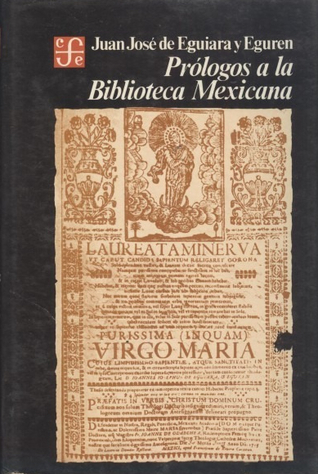 Prólogos a la Biblioteca Mexicana