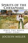 Spirits of the Chesapeake: Only the brave dare come.