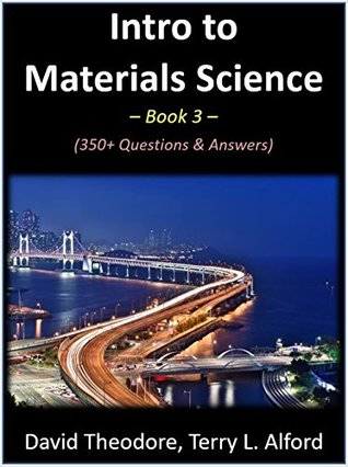 Intro to Materials Science - Book 3: 350+ Questions & Answers
