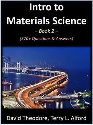 Intro to Materials Science - Book 2: 370+ Questions & Answers