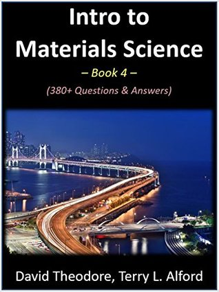 Intro to Materials Science - Book 4: 380+ Questions & Answers
